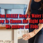 Commonly Asked Questions about Water Filters Answered!