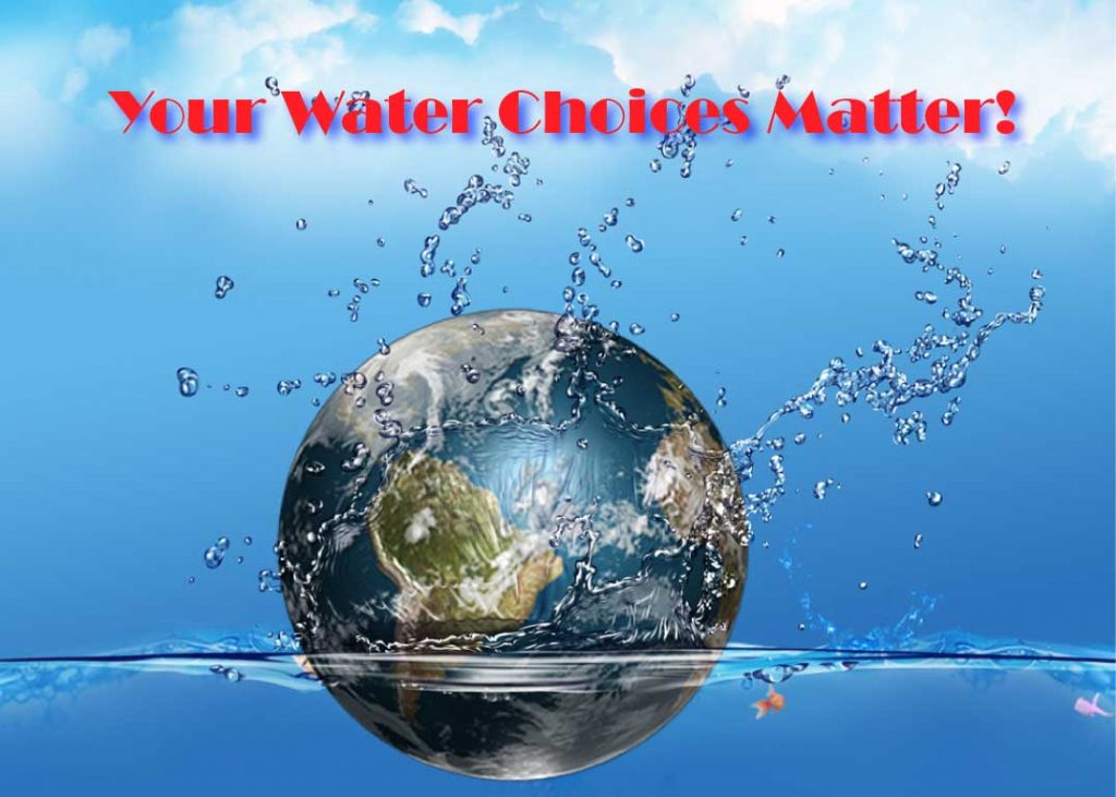 Money Saving Tip - Your water choices matter!