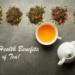 The Health Benefits of Tea!